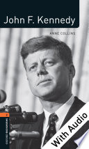John F  Kennedy   With Audio Level 2 Factfiles Oxford Bookworms Library
