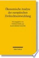 Ökonomische Analyse der europäischen Zivilrechtsentwicklung