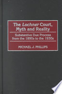 The Lochner Court Myth And Reality