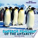 Emperor Penguins of the Antarctic