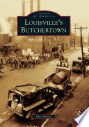 Louisville s Butchertown