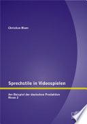 Sprechstile in Videospielen  Am Beispiel der deutschen Produktion Risen 2