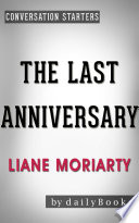 The Last Anniversary  A Novel by Liane Moriarty   Conversation Starters
