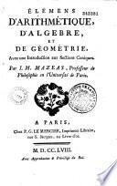 Elémens d'arithmétique, d'algèbre et de géométrie,... par J.-M. Mazéas