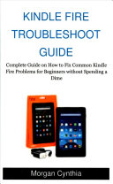 Kindle Fire Troubleshoot Guide