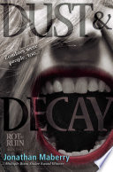 "Dust & Decay : action sequel to rot & ruin"" (kirkus reviews)...."