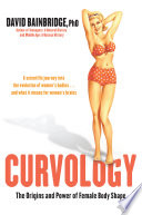 Curvology  The Origins and Power of Female Body Shape