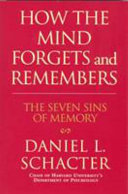 How The Mind Forgets And Remembers : offers the first framework to explain the...
