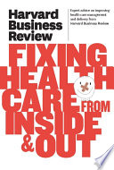 Harvard Business Review On Fixing Healthcare From Inside Out