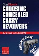 Gun Digest   s Choosing Concealed Carry Revolvers eShort