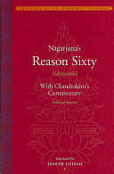 N  g  rjuna s Reason Sixty with Chandrak  rti s Reason Sixty Commentary