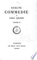 Scelte commedie di Carlo Goldoni  Memorie del signor Goldoni