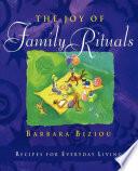 The Joy of Family Rituals