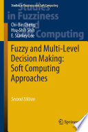 Fuzzy And Multi Level Decision Making Soft Computing Approaches