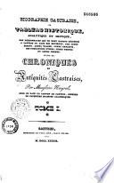 Biographie castraise  ou Tableau historique  analytique et critique des personnages qui se sont rendus c  l  bres    Castres ou dans les environs    suivie de Chroniques et antiquit  s castraises