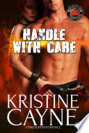 Handle with Care  A Firefighter Romance
