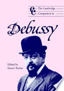 The Cambridge Companion to Debussy