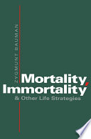 Mortality  Immortality and Other Life Strategies