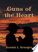 Guns of the Heart A Man Driven By The Dream