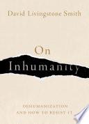 On Inhumanity Book PDF