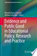 Evidence and Public Good in Educational Policy  Research and Practice