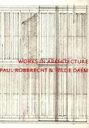 Works in Architecture, Paul Robbrecht & Hilde Daem By Hilde Daem Farshid Moussavi