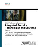 Integrated Security Technologies And Solutions - Volume I : policies, standards, infrastructure/perimeter and content security,...