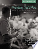 Preaching God's Word, Second Edition A Hands-On Approach to Preparing, Developing, and Delivering the Sermon