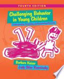 Challenging Behavior in Young Children