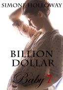 Billion Dollar Baby 7  Billionaire  Breeding  Erotic Romance  Suspense
