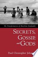 Secrets  Gossip  and Gods