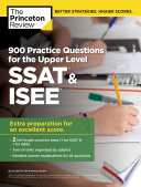900 Practice Questions for the Upper Level SSAT   ISEE