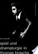 Spiel und Dramaturgie in Thomas Braschs Werk