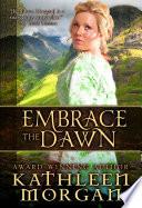 Embrace The Dawn