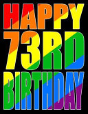 Happy 73rd Birthday  Better Than a Birthday Card  Gay Pride Flag Themed Book That Can Be Used as a Journal Or Notebook Book PDF