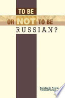 To Be Or Not to Be Russian