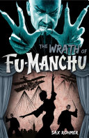 Fu-Manchu - The Wrath of Fu-Manchu and Other Stories Some Unpublished Manuscripts And Stories