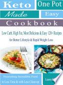 Keto One Pot Made Easy Cookbook