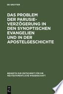 Das Problem der Parusieverzögerung in den synoptischen Evangelien und in der Apostelgeschichte