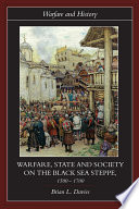 Warfare  State and Society on the Black Sea Steppe  1500   1700