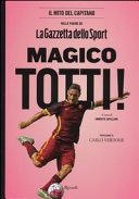 Magico Totti! nelle pagine de «La Gazzetta dello Sport»
