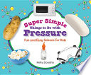 Super Simple Things to Do with Pressure