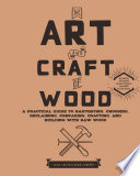 The Art And Craft Of Wood : neighborhoods, filter our water, and clean our air,...