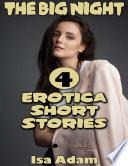 The Big Night: 4 Erotica Short Stories