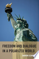 Freedom and Dialogue in a Polarized World