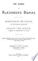 The Works of Alexandre Dumas  Marguerite de Valois  Chicot  the Jester