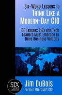 Six Word Lessons To Think Like A Modern Day Cio