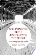 Accepting The Troll Underneath The Bridge