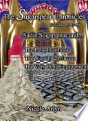 Sadie Sugarspear and the Long Lost Book  The Would Be Princess  and The Very Long Engagement