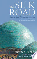 The Silk Road - Central Asia The Expanses Of Central Asia